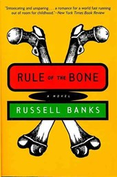 Rule of the Bone | Russell Banks |
