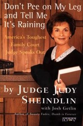 Don't Pee on My Leg and Tell Me It's Raining | Sheindlin, Judy ; Getlin, Josh |
