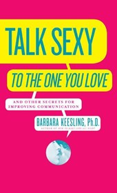 Talk Sexy to the One You Love | Barbara Keesling |