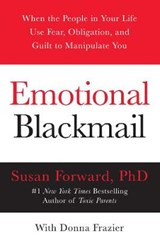 Emotional Blackmail | Forward, Susan ; Forware, Susan ; Frazier, Donna |