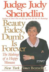 Beauty Fades, Dumb Is Forever | Judy Sheindlin |