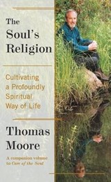 The Soul's Religion | Thomas Moore |