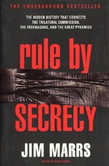 Rule by Secrecy | J. Marrs |