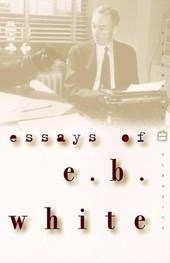 Essays of E.b. White | E. B. White |