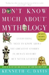 Don't Know Much About Mythology | Kenneth C. Davis |