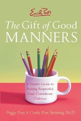 Emily Post's The Gift Of Good Manners | Post, Peggy ; Senning, Cindy Post |