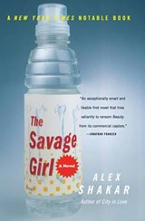 The Savage Girl | Alex Shakar |