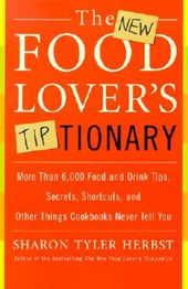 The New Food Lover's Tiptionary | Sharon T. Herbst |