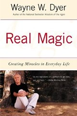 Real Magic | Wayne W. Dyer |