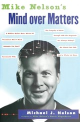 Mike Nelson's Mind over Matters | Michael J. Nelson |