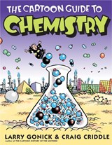 The Cartoon Guide to Chemistry | Gonick, Larry ; Criddle, Craig |