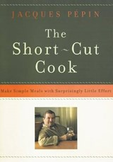 The Short-Cut Cook | Jacques Pepin |