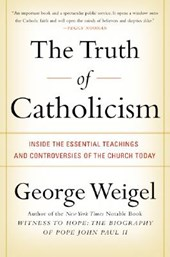 The Truth of Catholicism | George Weigel |