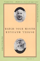 Watch Your Mouth | Daniel Handler |