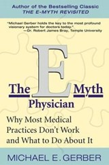 The E-Myth Physician | Michael E. Gerber |