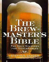 The Brewmaster's Bible | Stephen Snyder |