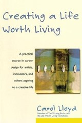 Creating a Life Worth Living | Carol Lloyd |