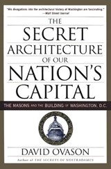 The Secret Architecture of Our Nation's Capital | David Ovason |