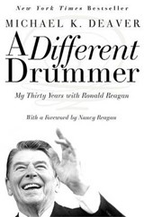 A Different Drummer | K Deaver Michael & Michael K. Deaver & Nancy Reagan |