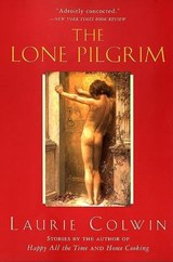 The Lone Pilgrim | Laurie Colwin |