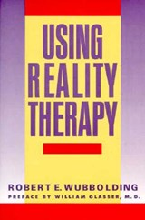 Using Reality Therapy | Robert E. Wubbolding |