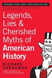 Legends, Lies & Cherished Myths of American History | Richard Shenkman |