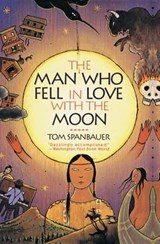 The Man Who Fell in Love With the Moon | Tom Spanbauer |