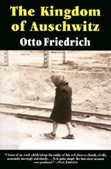 The Kingdom of Auschwitz | Otto Friedrich |