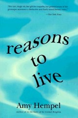 Reasons to Live | Amy Hempel |