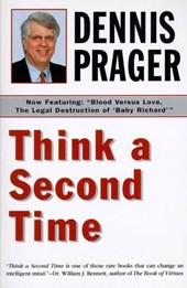 Think a Second Time | Dennis Prager |