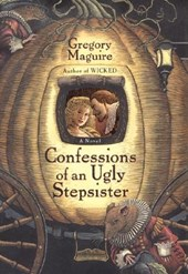 Confessions of an Ugly Stepsister | Gregory Maguire |