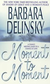 Moment to Moment | Barbara Delinsky |