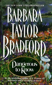Dangerous to Know | Barbara Taylor Bradford |