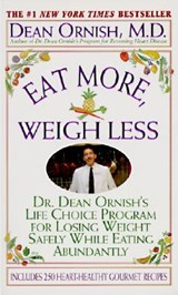 Eat More, Weigh Less | Dean Ornish |