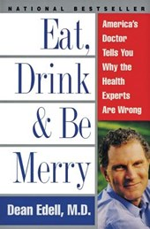 Eat, Drink, & Be Merry | Dean Edell |