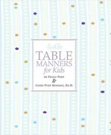 Emily Post's Table Manners for Kids | Cindy P. Senning |