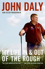 My Life In and Out of the Rough | Daly, John ; Waggoner, Glen |