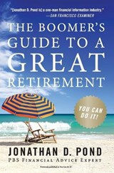 The Boomer's Guide to a Great Retirement | Jonathan D. Pond |