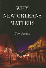 Why New Orleans Matters | Tom Piazza |