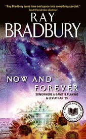 Now and Forever | Ray Bradbury |