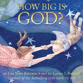 How Big Is God? | Lisa Tawn Bergren |