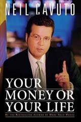 Your Money or Your Life | Neil Cavuto |