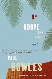 Up Above the World | Paul Bowles |