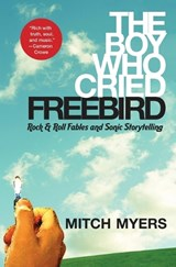 The Boy Who Cried Freebird | Mitch Myers |