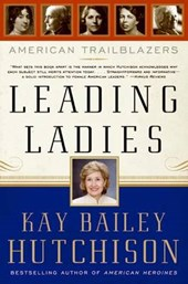 Leading Ladies | Kay Bailey Hutchison |