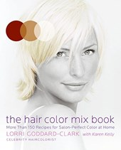 The Hair Color Mix Book | Goddard-Clark, Lorri ; Kelly, Karen |