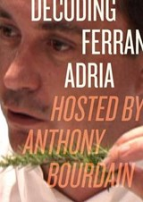 Decoding Ferran Adria | Anthony Bourdain |