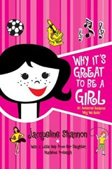 Why It's Great to Be a Girl | Jacqueline Shannon |