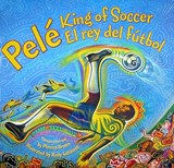 Pele, King of Soccer / Pele, El Rey del Futbol | Monica Brown |