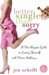 Better Single Than Sorry | Jen Schefft |